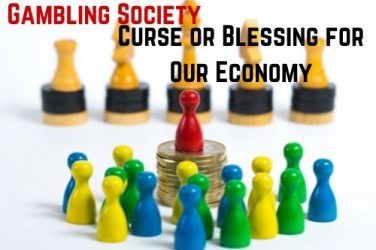 Gambling Society - Curse or Blessing for Our Economy?